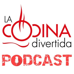 Podcast La Cocina Divertida